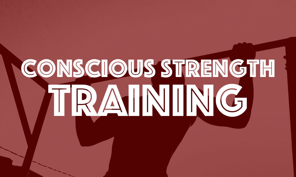 Conscious Strength Training